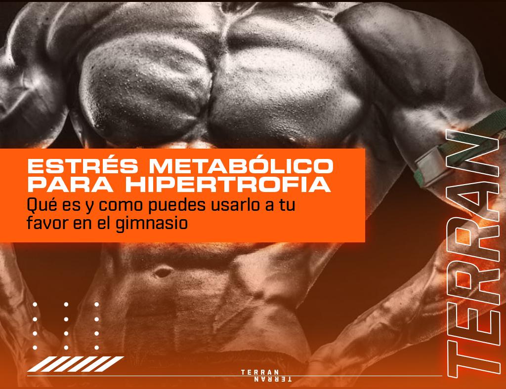 Estrés metabólico para hipertrofia